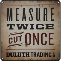 Duluth Trading Measure Twice Cut Once Shop Sign