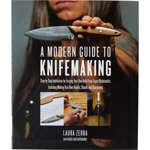 A Modern Guide to Knife Making