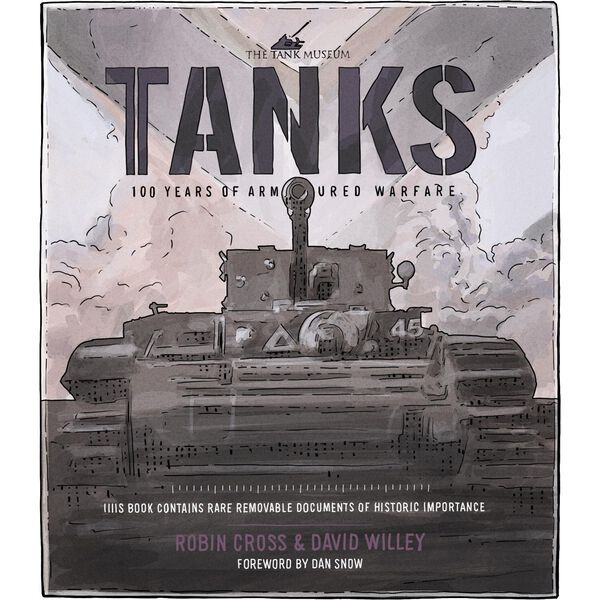 Tanks: 100 Years of Armored Warfare