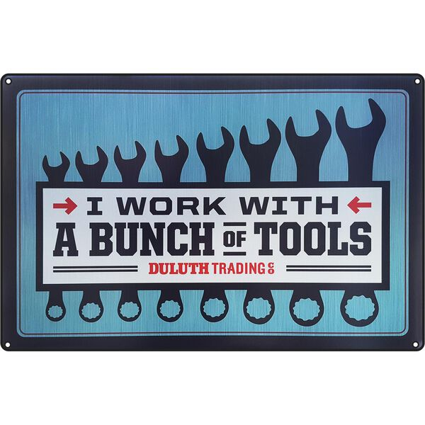 Duluth Trading Work with Tools 24''x16'' Sign