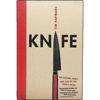 Knife:The Culture,Craft & Cult of the Cook's Knife